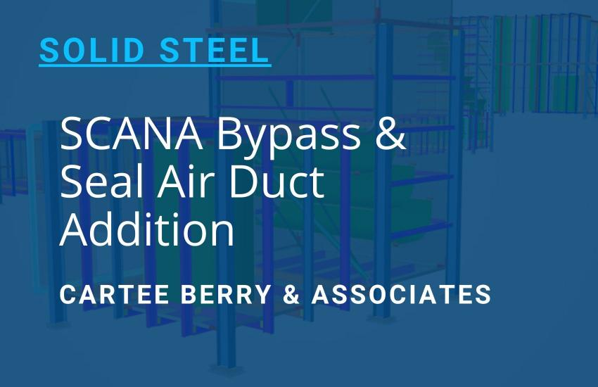 SCANA Bypass & Seal Air Duct Addition